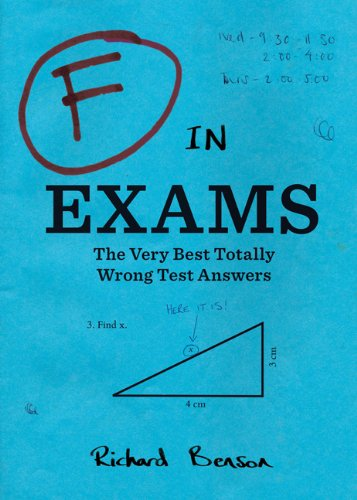 F in Exams: The Very Best in Totally Wrong Test Answers